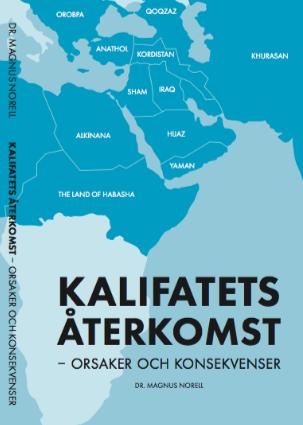 """Omslagsbild av boken """"Kalifatets återkomst"""" av Dr Magnus Norell."""
