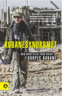 Kobanesyndromet - En berättelse om livet, döden och en bestialisk motståndare