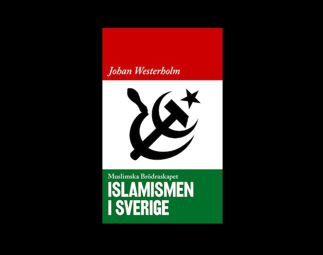 """Provkapitel och Crowd-funding av boken """"Islamismen i Sverige - Muslimska brödraskapet"""""""